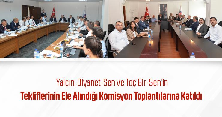 Genel Başkan Ali Yalçın, Diyanet-Sen ve Toç Bir-Sen'in Tekliflerinin Ele Alındığı Komisyon Toplantılarına Katıldı