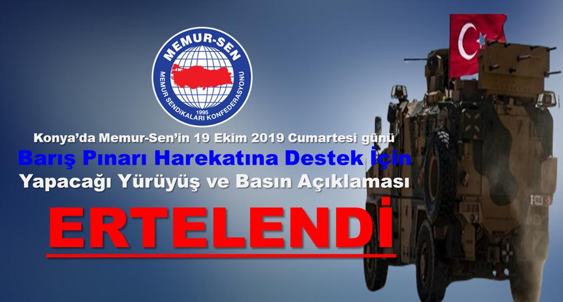 Konya'da Memur-Sen'in Barış Pınarı Harekatına Destek İçin Yapacağı Yürüyüş ve Basın Açıklaması Ertelendi