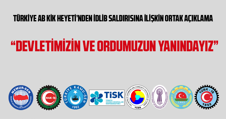 Türkiye AB KİK Heyeti'nden İdlib Saldırısına İlişkin Ortak Açıklama