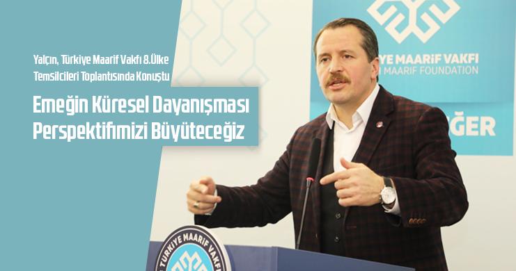 Genel Başkan Ali Yalçın, Türkiye Maarif Vakfı 8.Ülke Temsilcileri Toplantısında Konuştu