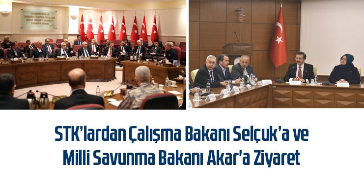 STK'lardan Çalışma Bakanı Selçuk'a ve Milli Savunma Bakanı Akar'a Ziyaret