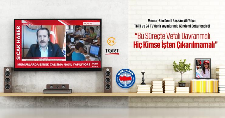 Genel Başkan Ali Yalçın 24 TV ve TGRT Canlı Yayınlarında Gündeme Değerlendirdi