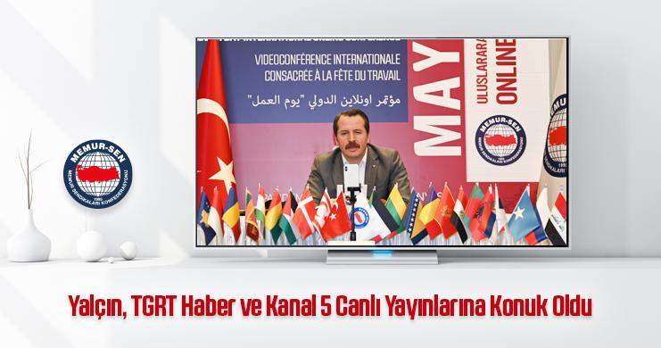 Genel Başkan Ali Yalçın, TGRT Haber ve Kanal 5 Canlı Yayınlarına Konuk Oldu
