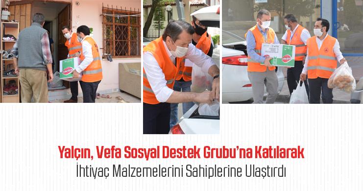 Genel Başkan Ali Yalçın, Vefa Sosyal Destek Grubu'na Katılarak İhtiyaç Malzemelerini Sahiplerine Ulaştırdı