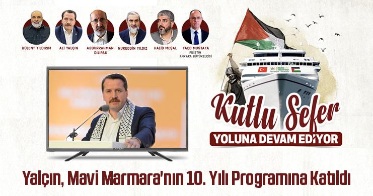Genel Başkan Ali Yalçın, Mavi Marmara'nın 10. Yılı Programına Katıldı