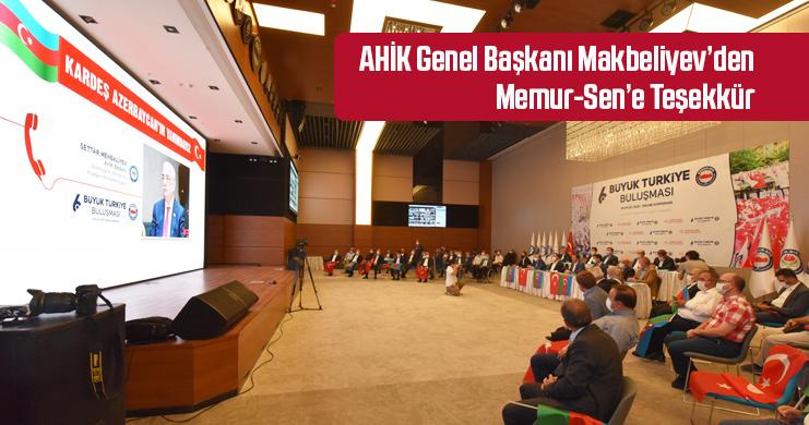 Azerbeycan Hemkarlar İttifakı Konfederasyonu Genel Başkanı Makbeliyev'den Memur-Sen'e Teşekkür