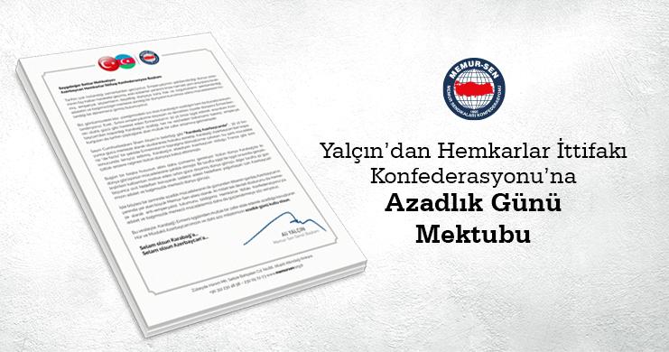 Genel Başkan Yalçın'dan Hemkarlar İttifakı Konfederasyonu'na Azadlık Günü Mektubu