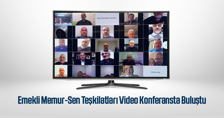 Emekli Memur-Sen Teşkilatları Video Konferansta Buluştu