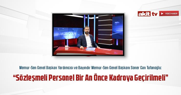 Tufanoğlu Akit TV Canlı Yayınında Konuştu