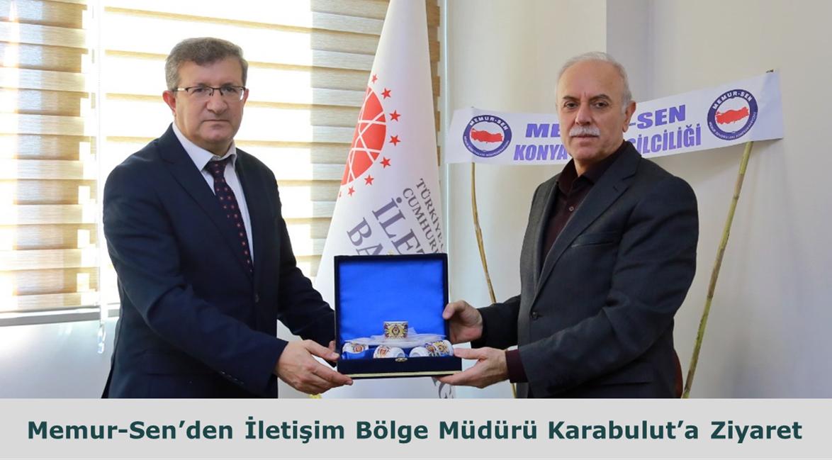 Memur-Sen'den İletişim Başkanlığı Konya Bölge Müdürü Tuncay Karabulut'a Ziyaret