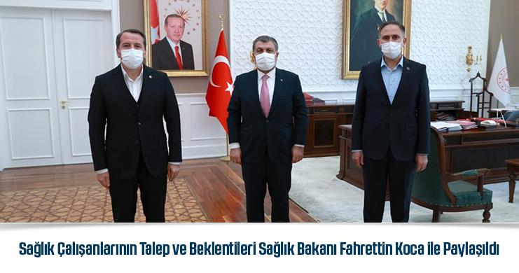 Sağlık Çalışanlarının Talep ve Beklentileri Sağlık Bakanı Fahrettin Koca ile Paylaşıldı