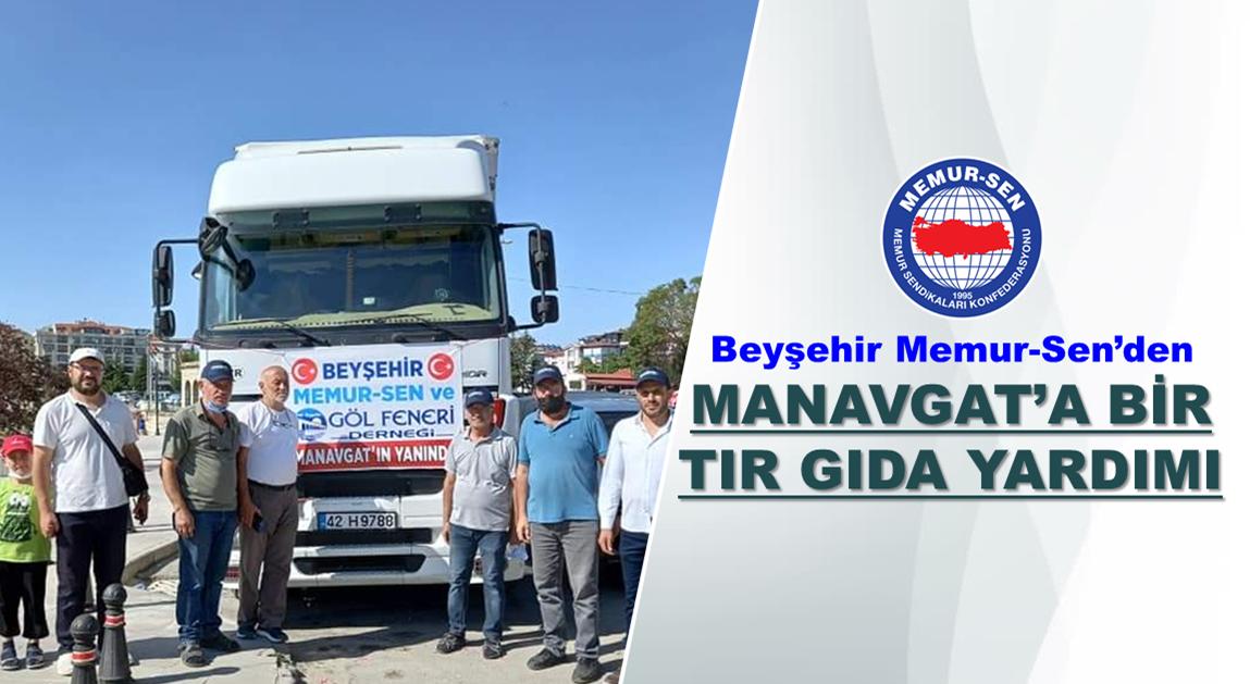 Beyşehir Memur-Sen'den Manavgat'a Bir Tır Gıda Yardımı