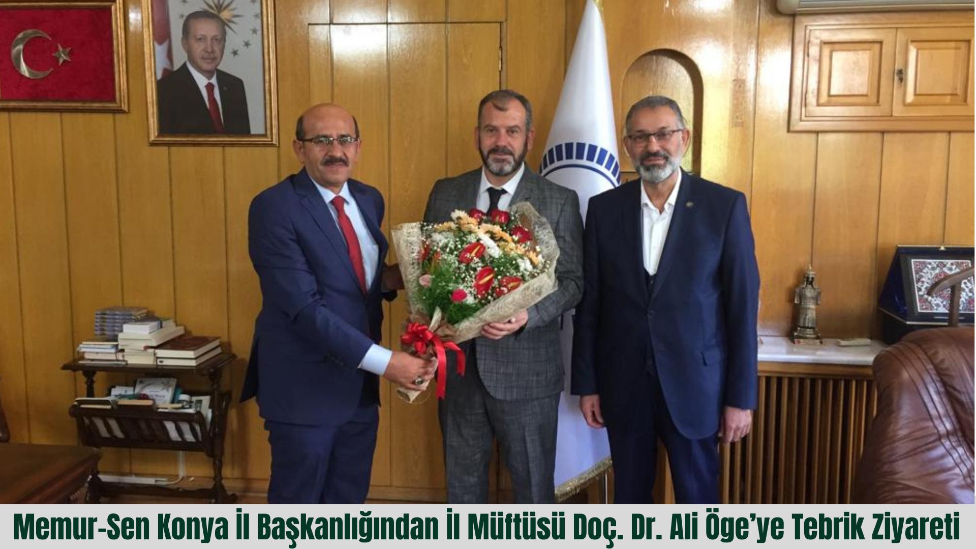 Memur-Sen Konya İl Başkanlığından İl Müftüsü Doç. Dr. Ali Öge'ye Tebrik Ziyareti