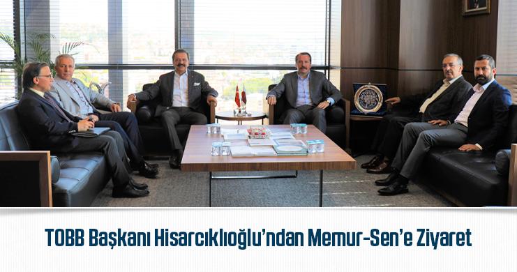 TOBB Başkanı Hisarcıklıoğlu'ndan Memur-Sen'e Ziyaret