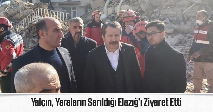 Genel Başkan Ali Yalçın, Yaraların Sarıldığı Elazığ'ı Ziyaret Etti