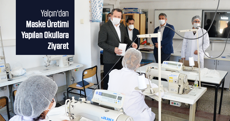 Genel Başkan Ali Yalçın'dan Maske Üretimi Yapılan Okullara Ziyaret