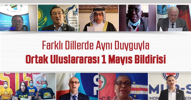 Farklı Dillerde Aynı Duyguyla Ortak Uluslararası 1 Mayıs Bildirisi