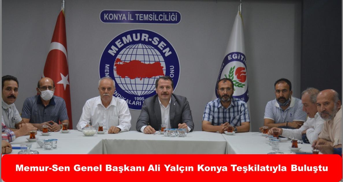 Memur-Sen Genel Başkanı Ali Yalçın Konya Teşkilatıyla Buluştu