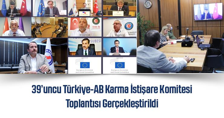 39'uncu Türkiye-AB Karma İstişare Komitesi Toplantısı Gerçekleştirildi