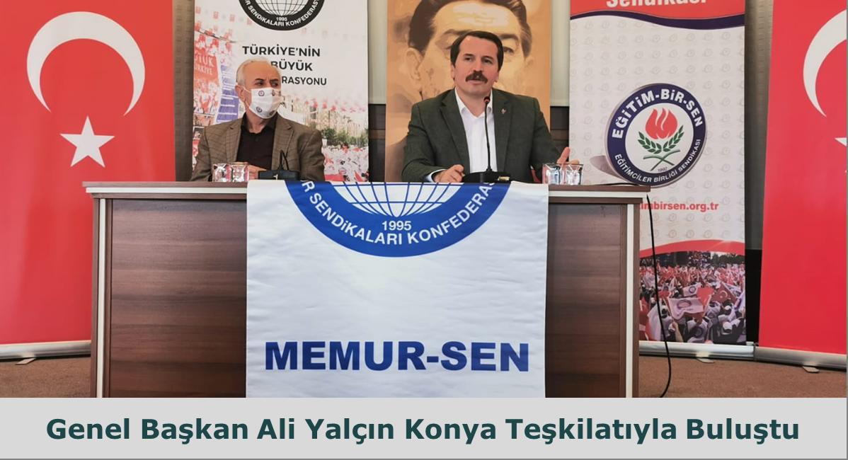 Memur-Sen Genel Başkanı Ali Yalçın Konya Teşkilatı İle Buluştu