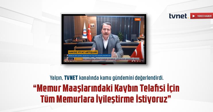 Genel Başkan Ali Yalçın TvNet Canlı Yayınına Konuk Oldu