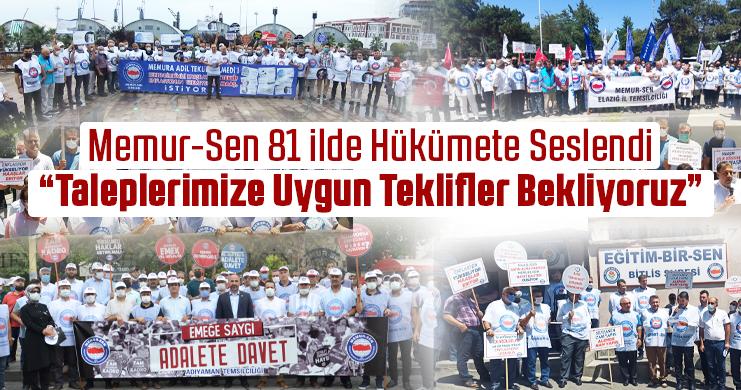 """Memur-Sen 81 ilde Hükümete Seslendi """"Taleplerimize Uygun Teklifler Bekliyoruz"""""""