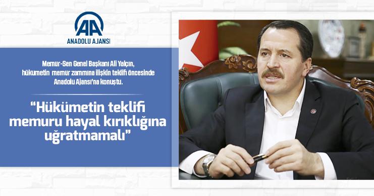 Genel Başkan Ali Yalçın: Hükümetin Teklifi Memuru Hayal Kırıklığına Uğratmamalı