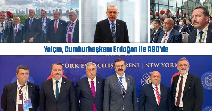 Yalçın, Cumhurbaşkanı Erdoğan İle ABD'de